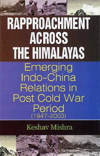 9788178352947 - Keshav Mishra: Rapprochment Across the Himalayas Emerging India-China Relations in Post Cold War Period (1947-2003) - पुस्तक
