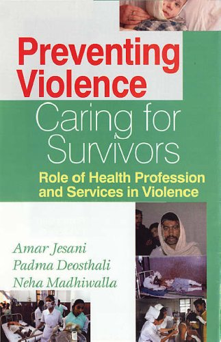 9788178352961 - Aman Jesani Padma Deosthali, Neha Madhiwalla: Preventing Violence, Caring For Survivors Role of Health Profession And Services In Violence - पुस्तक