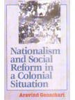 Nationalism and Social Reform in the Colonial: Ganachari Aravind