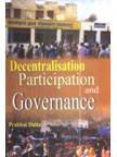 Decentralisation Participation and Governance: Prabhat Datta
