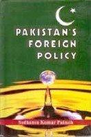 Pakistans Foreign Policy: Sudhansu Kumar Patnaik