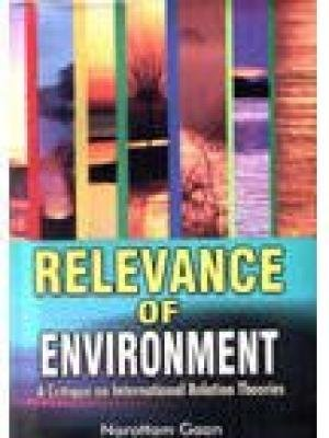 Relevance of Environment: A Critique on International Relation Theories: Narottam Gaan