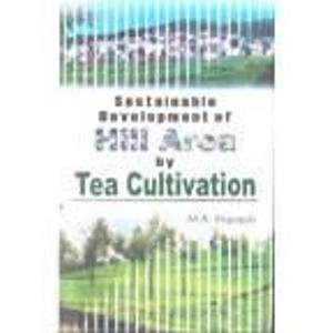 Sustainable Development of Hill Area by Tea Cultivation: M.B. Pranesh