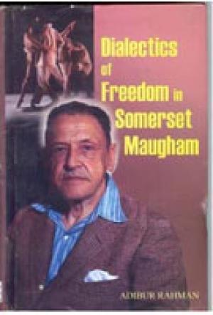 Dialectics of Freedom In Somerset Maugham: Adibur Rahman