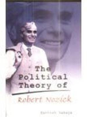Political Theory of Robert Nozick: Santosh Bakaya