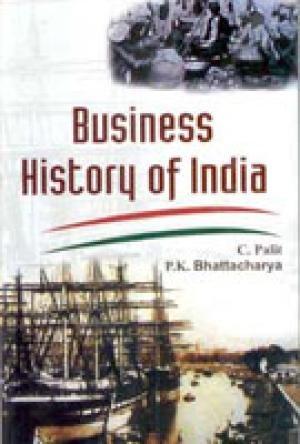 Business History of India: C. Palit,P.K. Bhattacharya