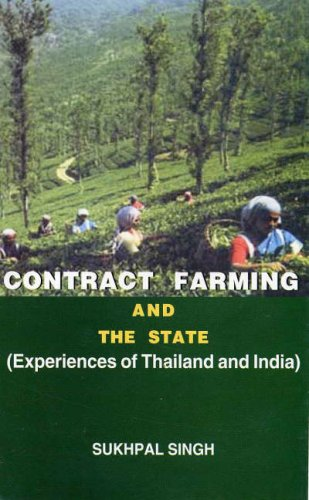Contact Farming And The State: Experiences of Thailand And India: Sukhpal Singh