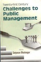 Twenty First Century Challenges to Public Management: Satyavan Bhatnagar