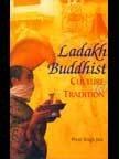 Ladakh Buddhist Culture and Tradition: Singh Jina Prem