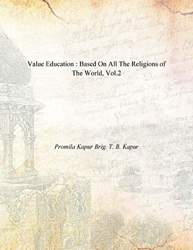 Value Education : Based On All The Religions of The World, Vol.2: Promila Kapur Brig. T. B. Kapur