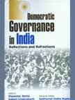 Democratic Governance in India : Reflections and: Dipankar Sinha and