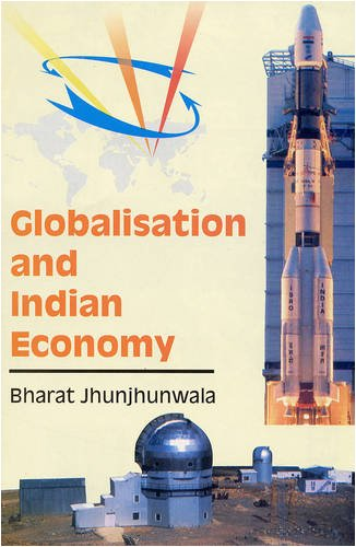Globalisation And Indian Economy: Bharat Jhunjhunwala