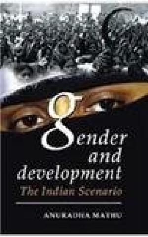 Gender and Development in India: The Indian Scenario: Anuradha Mathu (Ed.)
