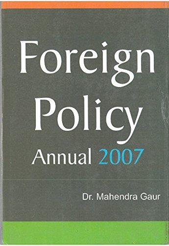 Foreign Policy Annual 2007 (1 January 2006 To 30 June 2006), Part I: Mahendra Gaur Shailendra ...