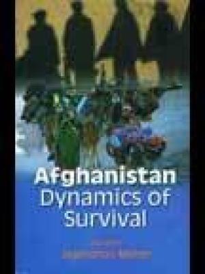 Afghanistan: Dynamics of Survival: Jagmohan Meher (Ed.)