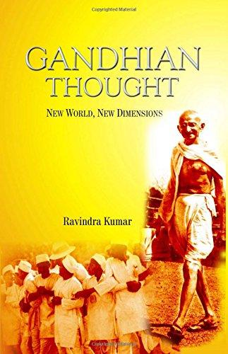 Gandhian Thought: New World New Dimensions: Ravinder Kumar