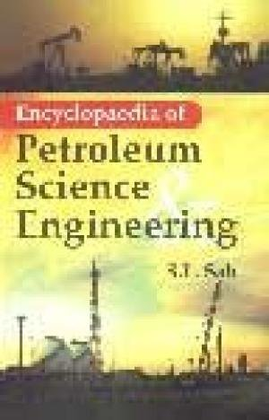 Encyclopaedia of Petroleum Science and Engineering : Vol: XIV: Well Logs Interpretation: S L Sah