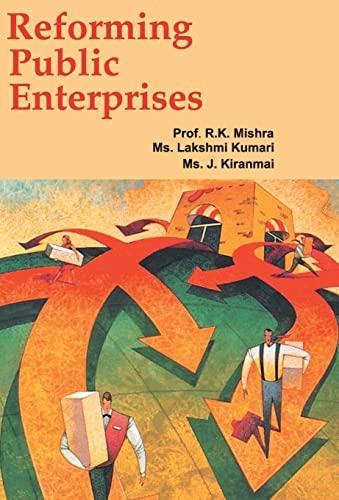 Reforming Public Enterprises: J. Kiranmai,Lakshmi Kumari,R.K. Mishra