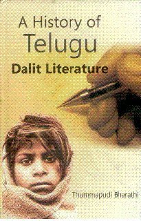 A History of Telugu Dalit Literature: Bharathi Thummapudi