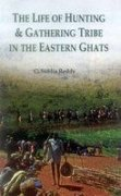9788178356914: The Life of Hunting & Gathering Tribe in the Eastern Ghats