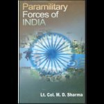 Paramilitary Forces of India: M.D. Sharma