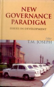 New Governance Paradigm: Issues in Development: T.M. Joseph (Ed.)