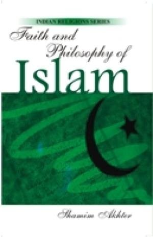Faith and Philosophy of Islam: Shamim Akhter