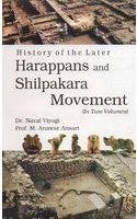 History of the Later Harappans and Shilpakara Movement Vols. I and II