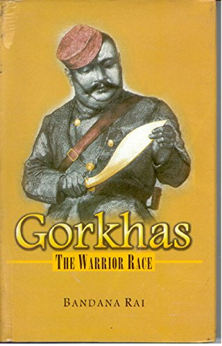 Gorkhas: The Warrior Race: Bandana Rai