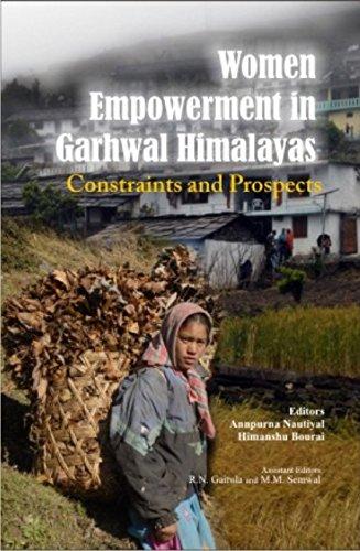Women Empowerment in Garhwal Himalayas: Constraints and Prospects: Annpurna Nautiyal & Himanshu ...