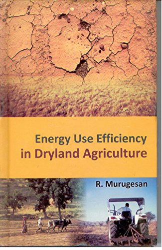 Energy Use Efficiency in Dryland Agriculture: R. Murugeshan