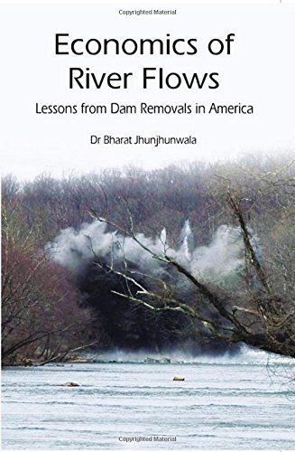 Economics of River Flows Lessons From Dam: Bharat Jhunjhunwala