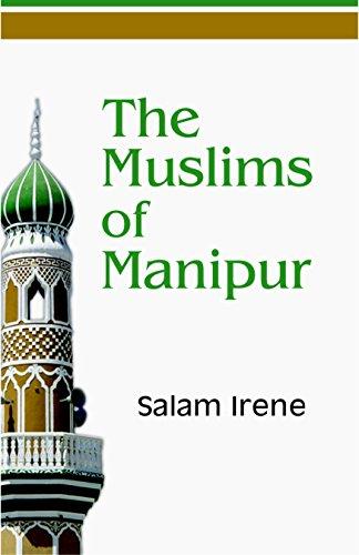 The Muslims of Manipur: Salam Irene