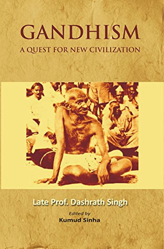 Gandhism : A Quest For New CivilizationGandhism : A Quest For New Civilization: Late Prof.Darshrath...