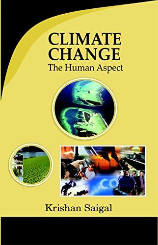 Climate Change: the Human Aspect: Krishan Saigal