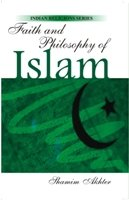 Faith And Philosophy of Islam: Shamim Akhter