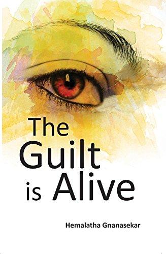 The Guilt is Alive: Hemalatha Gnanasekar