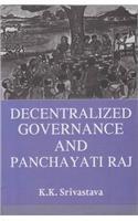 Decentralized Governance and Panchayati Raj: K.K. Srivastava