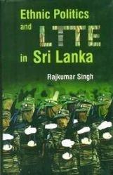 Ethnic Politcs and LTTE in Sri Lanka: Rajkumar Singh