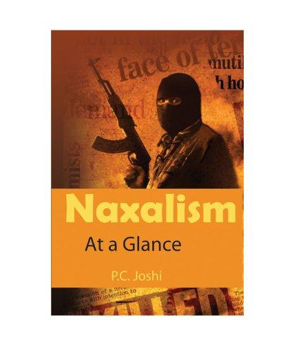 Naxalism at a Glance: P.C. Joshi