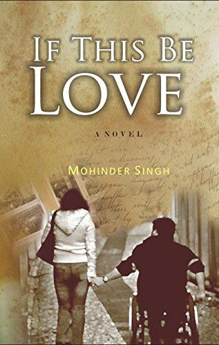 If This be Love: A Novel: Mohinder Singh