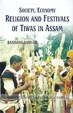 9788178359465: Society, Economy Religion and Festivals of Tiwas in Assam