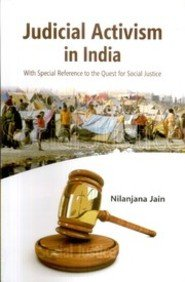 Judicial Activism In India With Special Reference To The Quest: Nilanjana Jain