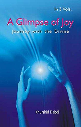 A Glimpse of Joy: Journey With The Divine (3 Vols.Set)(Paperback): Khurshid Dabdi