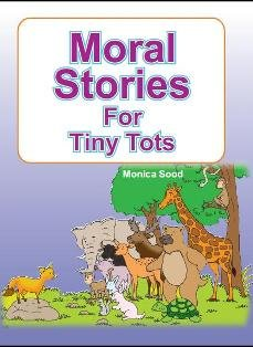 Moral Stories For Tiny Tots: Monica Sood