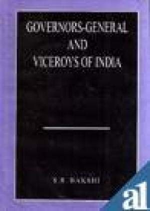 Governors General and Viceroys of india: S.R. Bakshi
