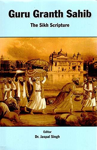 Guru Granth Sahib: The Sikh Scripture: Jaspal Singh (Ed.)