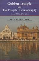 9788178440828: Golden Temple and The Punjab Historiography (From 1799 to 1923 A.D.)