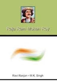 Raja Ram Mohan Roy: Ravi Ranjan, M.K.