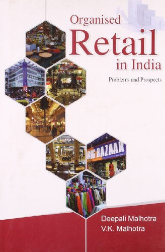 Organised Retail in India: Deepali Malhotra, V.K.